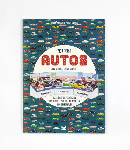 Zeitreise - Autos, das große Bastelbuch